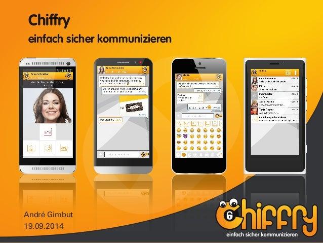 Chiffry  einfach sicher kommunizieren  André Gimbut  19.09.2014