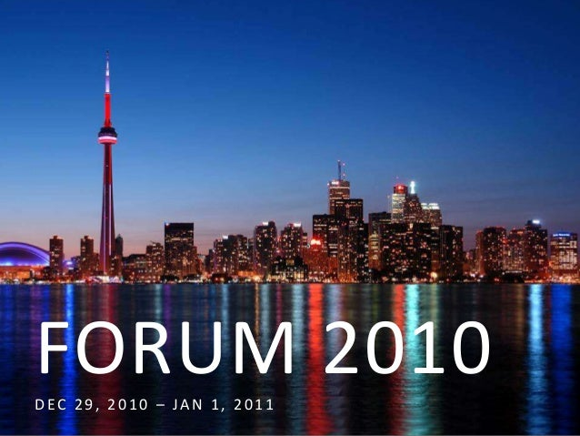 FORUM 2010DEC 29, 2010 – JAN 1, 2011