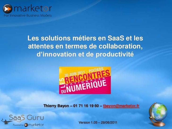 Les solutions métiers en SaaS et les attentes en termes de collaboration, d'innovation et de productivité<br />Thierry Bay...