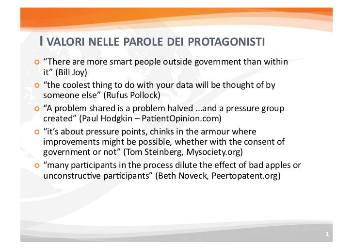 "I	  VALORI	  NELLE	  PAROLE	  DEI	  PROTAGONISTI	    ""There	  are	  more	  smart	  people	  outside	  government	  than	 ..."