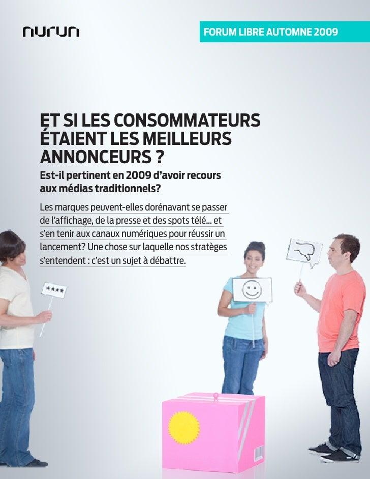forum libre automne 2009     et Si leS ConSommateurS Étaient leS meilleurS annonCeurS ? est-il pertinent en 2009 d'avoir r...