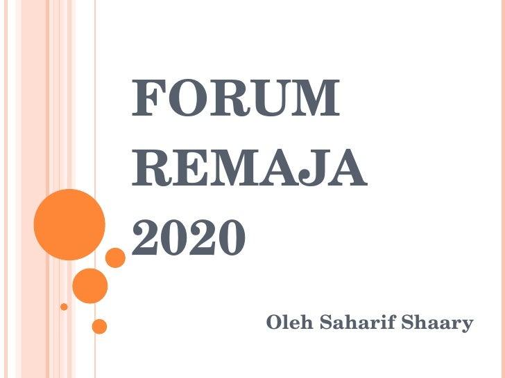 FORUM REMAJA 2020 Oleh Saharif Shaary