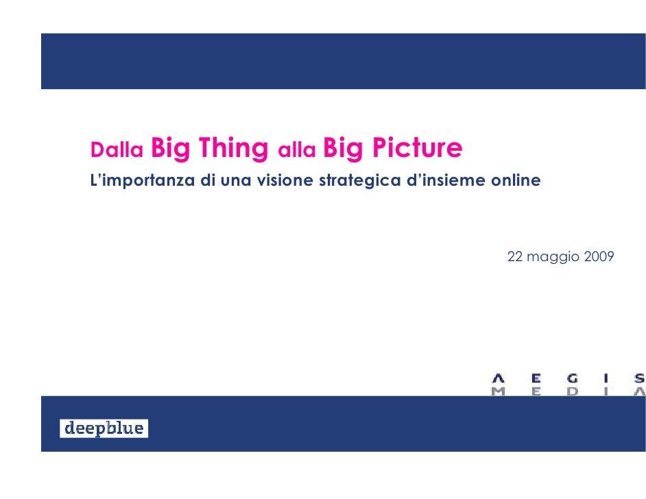 Dalla Big Thing alla Big Picture - L'importanza di una visione strategica d'insieme online