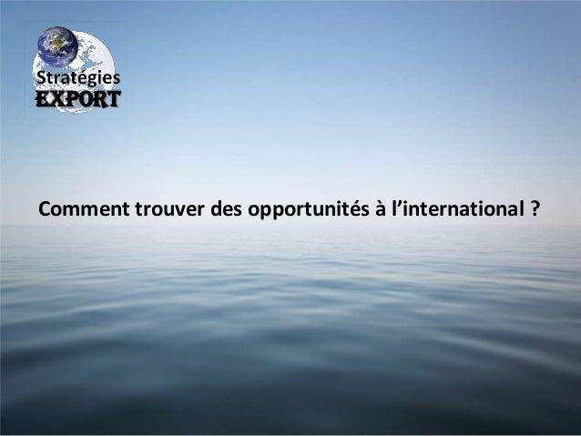 EXPORT  Comment trouver des opportunités à l'international ?