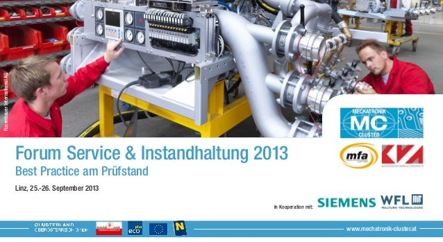 Forum Service & Instandhaltung 2013 Best Practice am Prüfstand Linz, 25.-26. September 2013 																 				 				 In ...
