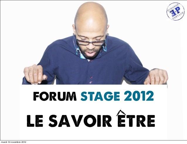 forum stage 2012                     le savoir etremardi 13 novembre 2012