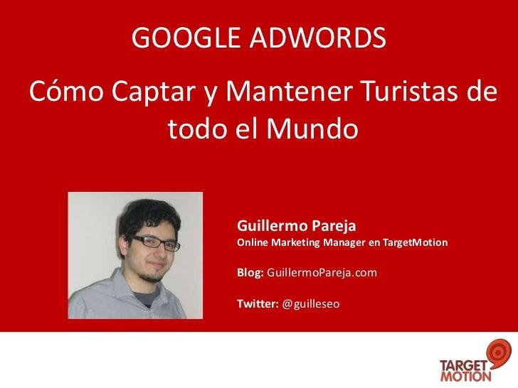 Google Adwords: Cómo Captar y Mantener Turistas de todo el Mundo