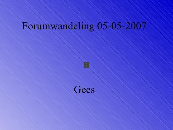 Forumwandeling 05 05 2007