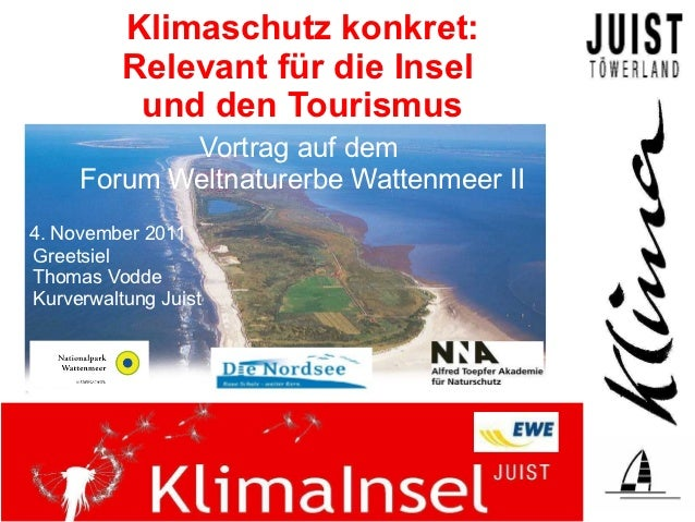 Klimaschutz konkret:          Relevant für die Insel           und den Tourismus            Vortrag auf dem     Forum Welt...
