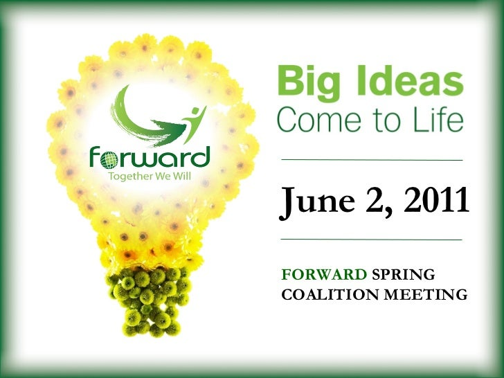 June 2, 2011FORWARD SPRINGCOALITION MEETING