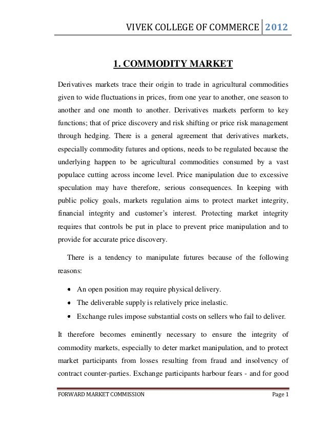 VIVEK COLLEGE OF COMMERCE 2012                  1. COMMODITY MARKETDerivatives markets trace their origin to trade in agri...
