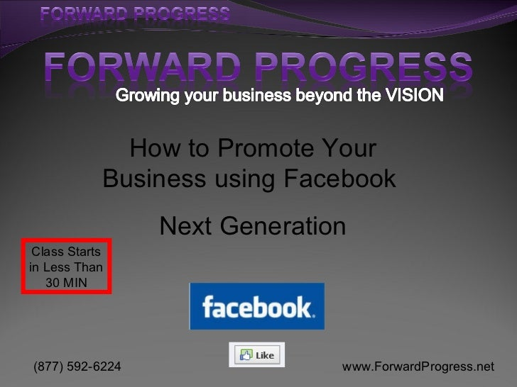 How to Promote Your Business using Facebook  Next Generation Class Starts in Less Than 30 MIN