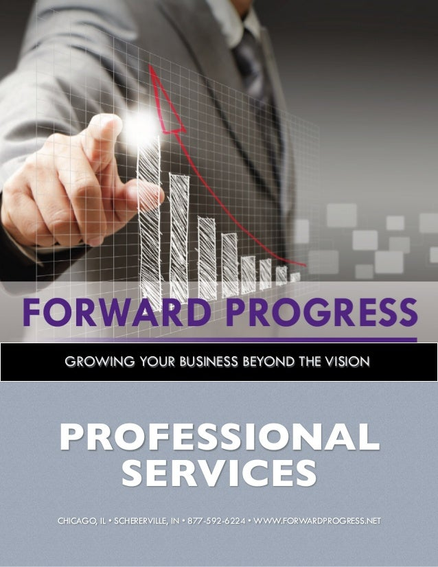!  GROWING YOUR BUSINESS BEYOND THE VISION  PROFESSIONAL SERVICES	  CHICAGO, IL • SCHERERVILLE, IN • 877-592-6224 • WWW.FO...