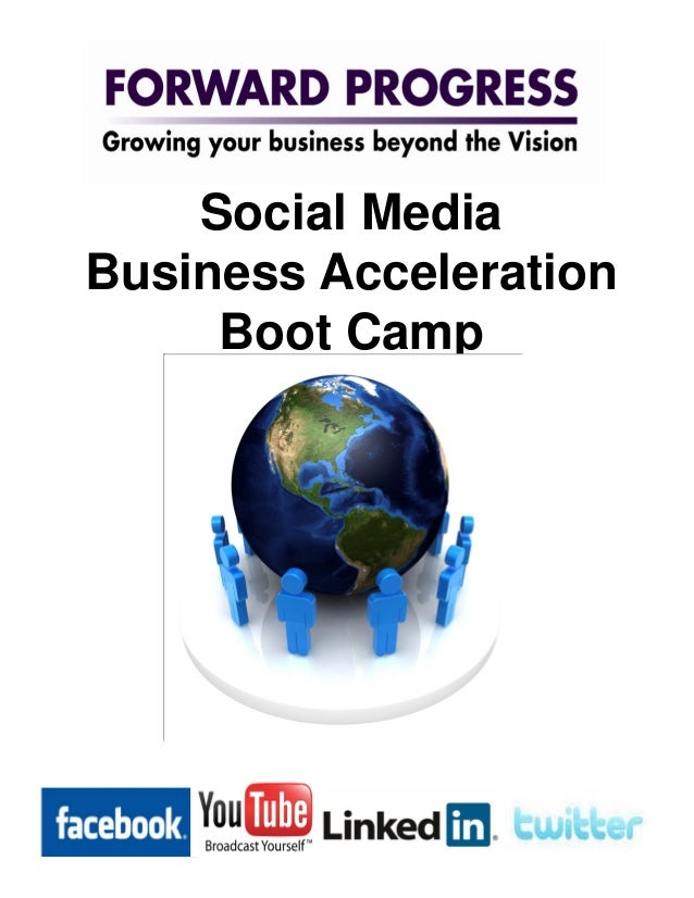 Social MediaBusiness Acceleration     Boot Camp