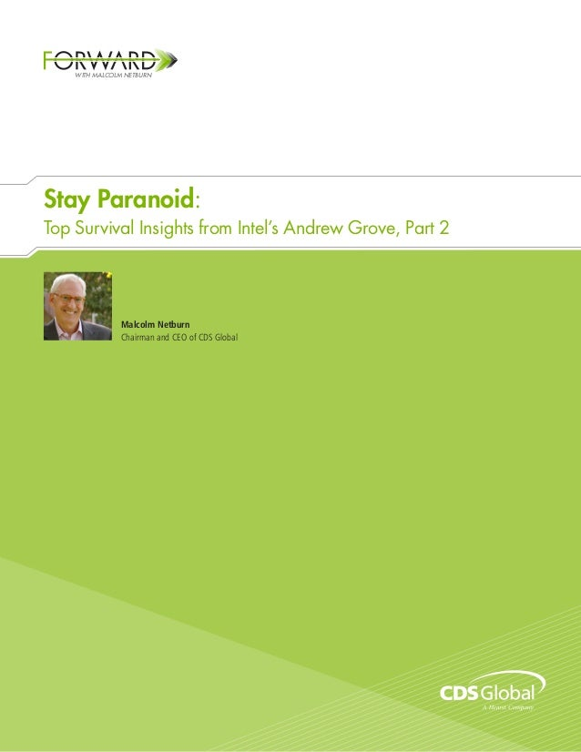 WITH MALCOLM NETBURNStay Paranoid:Top Survival Insights from Intel's Andrew Grove, Part 2                Malcolm Netburn  ...