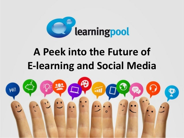 A Peek into the Future of E-learning and Social Media