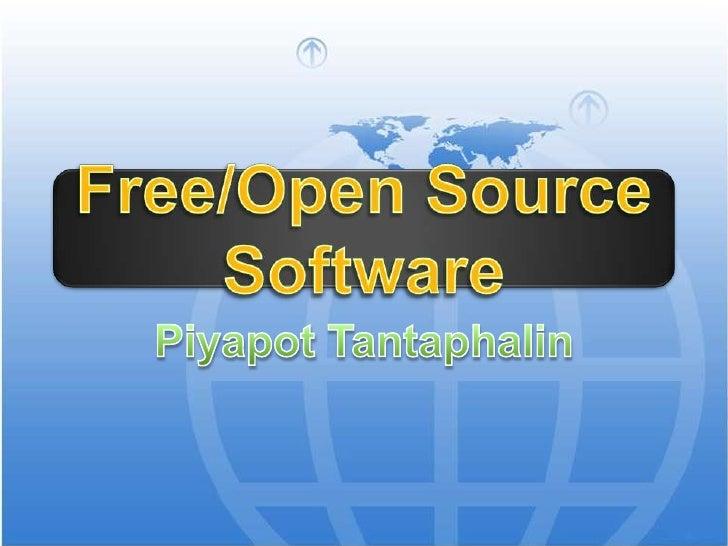 Free/Open Source Software<br />PiyapotTantaphalin<br />