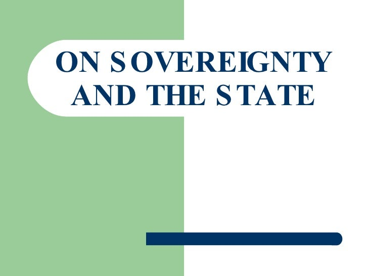 ON SOVEREIGNTY AND THE STATE