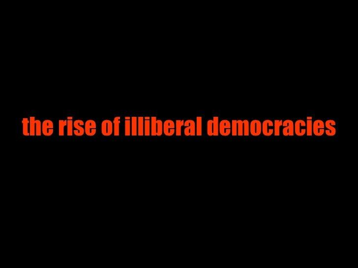 the rise of illiberal democracies