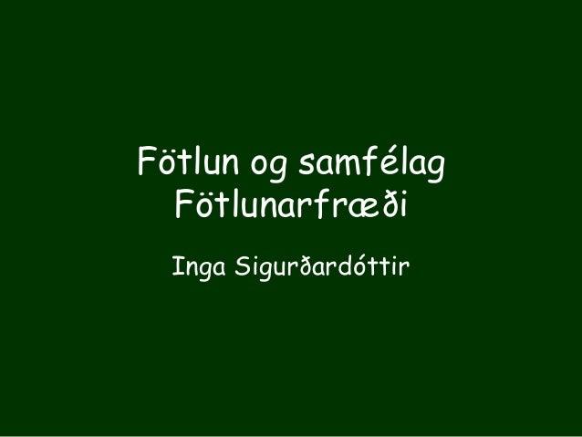 Fötlun og samfélag Fötlunarfræði Inga Sigurðardóttir