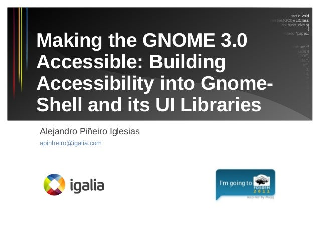 Towards a GNOME 3.0 accessible: Building accessibility into GNOME Shell and its UI Libraries (FOSDEM 2011)