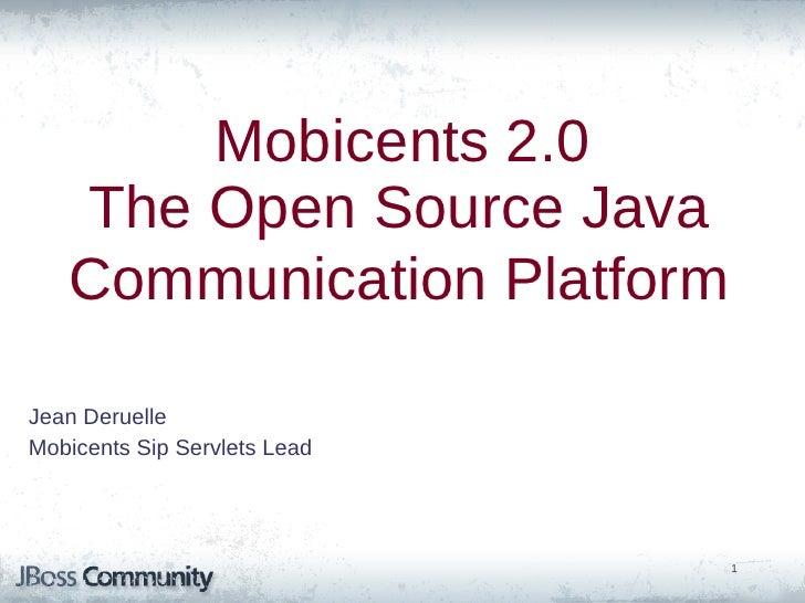 Mobicents 2.0, The Java Open Source Communications Platform-FOSDEM 2011 Jean Deruelle