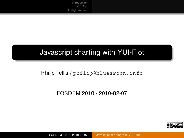 Introduction                    YUI-Flot              Enlightenment     Javascript charting with YUI-Flot  Philip Tellis /...