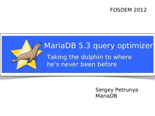 Fosdem2012 mariadb-5.3-query-optimizer-r2