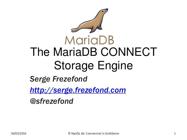 Fosdem2014 MariaDB CONNECT Storage Engine