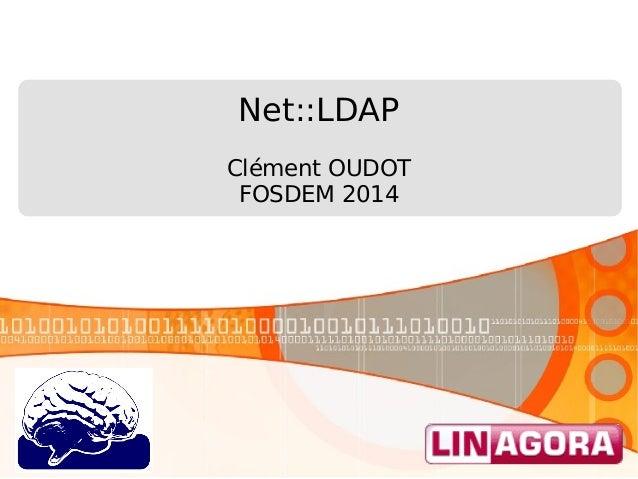 Net::LDAP Clément OUDOT FOSDEM 2014