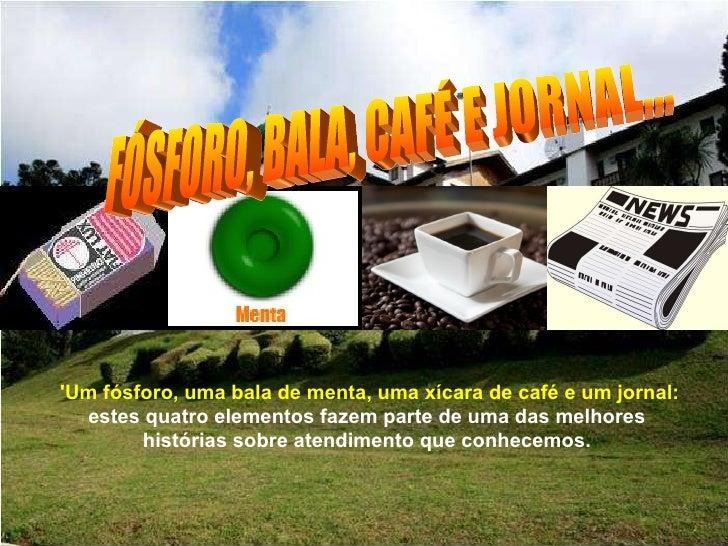 Fosforo Bala Cafe E Jornal Luiz Carlos E Silinha