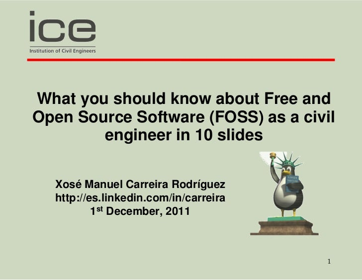 What you should know about Free andOpen Source Software (FOSS) as a civil        engineer in 10 slides  Xosé Manuel Carrei...