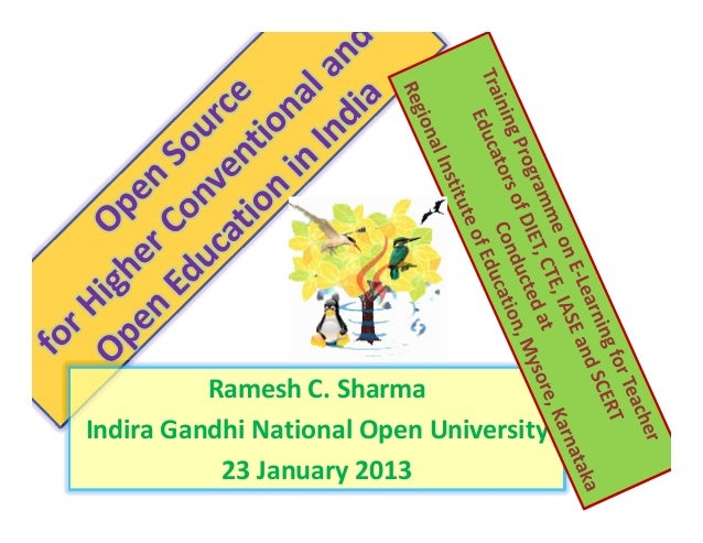 Open Source for Higher Conventional and Open Education in India