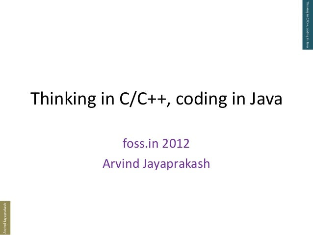 Thinking in C/C++, coding in Java                     Thinking in C/C++, coding in Java                                 fo...