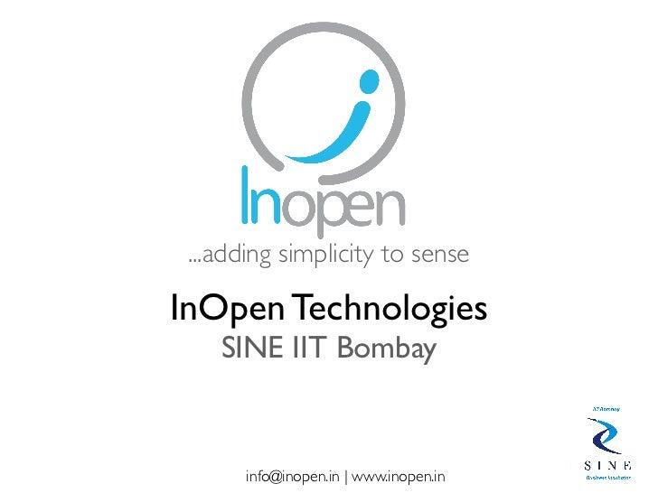 ...adding simplicity to senseInOpen Technologies    SINE IIT Bombay       info@inopen.in | www.inopen.in