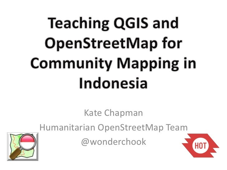 Using OpenStreetMap and QGIS for Community Mapping
