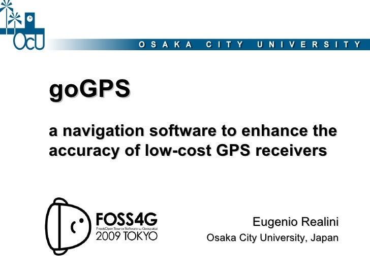 goGPS a navigation software to enhance the accuracy of low-cost GPS receivers                                Eugenio Reali...