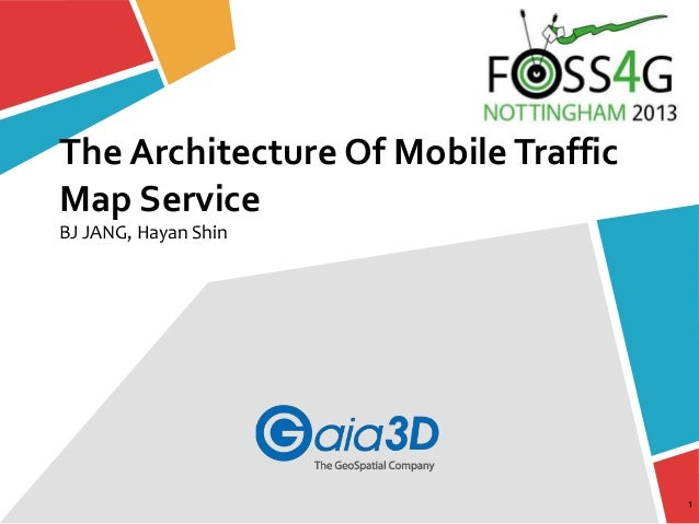 [Foss4 g2013]the architecture of mobile traffic map service final