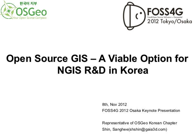 한국어 지부Open Source GIS – A Viable Option for         NGIS R&D in Korea                   8th, Nov 2012                   FO...