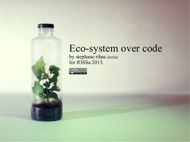 Eco System over code!