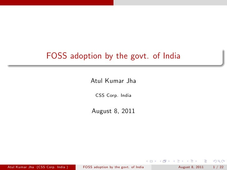 FOSS adoption by the govt. of India                                        Atul Kumar Jha                                 ...