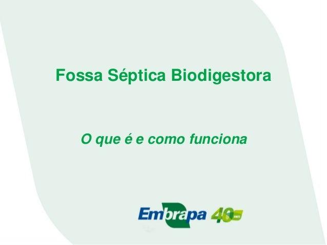 Fossa Séptica Biodigestora  O que é e como funciona