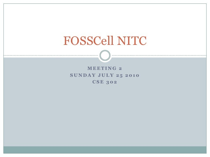 FOSSCell NITC     MEETING 2 SUNDAY JULY 25 2010      CSE 302