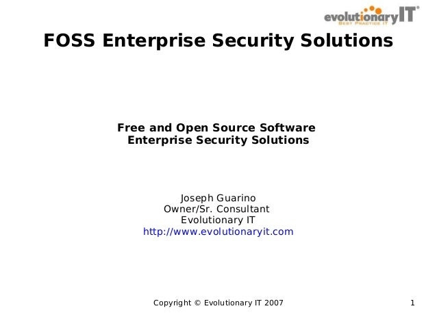 FOSS Enterprise Security Solutions  Free and Open Source Software Enterprise Security Solutions  Joseph Guarino Owner/Sr. ...