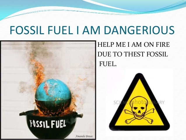 effect of fossil fuels on the The sources and solutions: fossil fuels when fossil fuels are burned excess ammonia and low ph in these areas are toxic to aquatic organisms and affect.