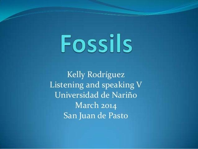 Kelly Rodríguez Listening and speaking V Universidad de Nariñ0 March 2014 San Juan de Pasto
