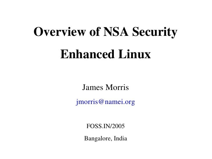 Overview of NSA Security Enhanced Linux - FOSS.IN/2005