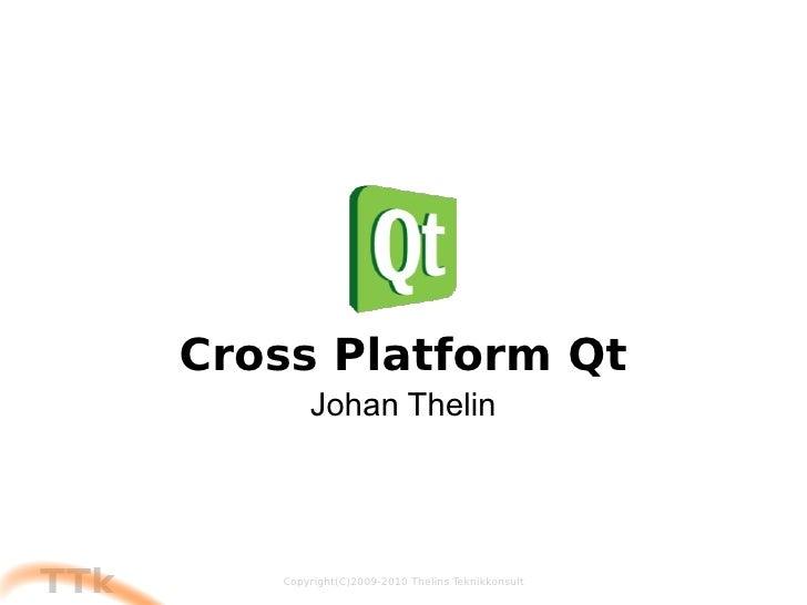 Cross Platform Qt