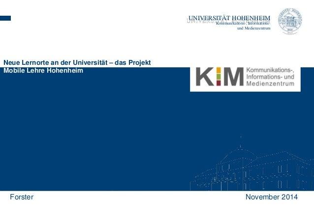 UNIVERSITÄT HOHENHEIM  Kommunikations-, Informations-und  Medienzentrum  Neue Lernorte an der Universität – das Projekt  M...
