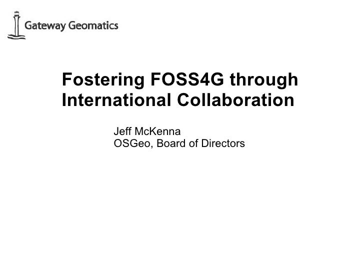 Fostering FOSS4G through International Collaboration